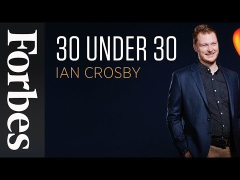 VIDEO: Ian Crosby, Forbes 30 Under 30 2016