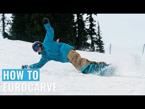 How To Eurocarve On A Snowboard