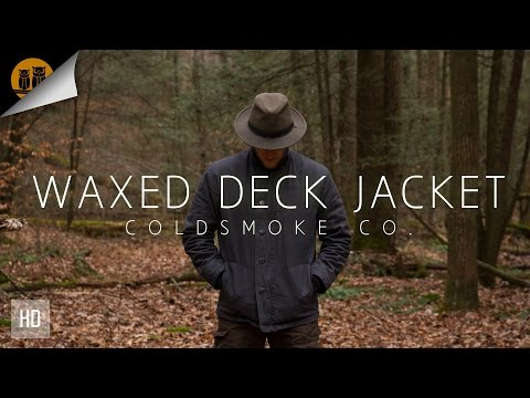 Waxed Deck Jacket â—¦ ColdSmoke Co. | Made in USA