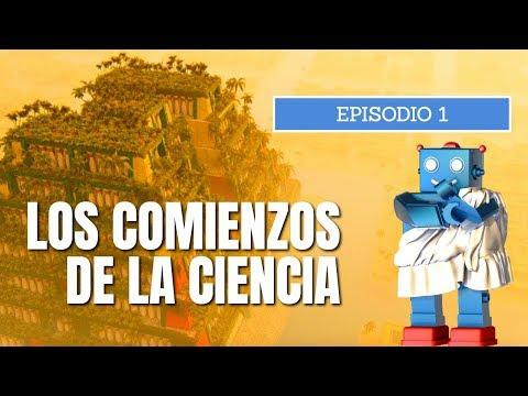 Los Comienzos de la Ciencia - Episodio 1