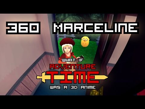 "What if ""Adventure Time"" was a 3D Anime (360 Marceline)"