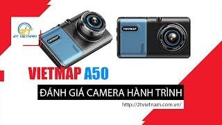 Đánh giá camera hành trình Vietmap A50 - 2T VIỆT NAM