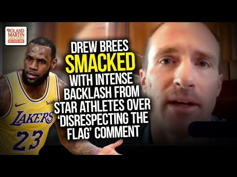 Drew Brees SMACKED With Intense Backlash From Star Athletes Over 'Disrespecting The Flag' Comment