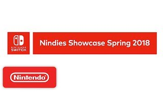 Nintendo Switch Nindies Showcase Spring 2018
