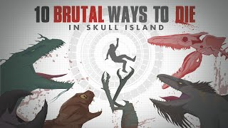 10 HORRIBLE ways to Die in SKULL ISLAND! | In-Depth Analysis | Skull Island Monsters | Episode 1