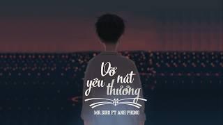 Vỡ Nát Yêu Thương - Mr. Siro ft Anh Phong || Lyric Video
