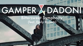 GAMPER & DADONI - Bittersweet Symphony (feat. Emily Roberts) (OFFICIAL MUSIC VIDEO)
