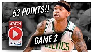 Isaiah Thomas UNREAL Game 2 ECSF Highlights vs Wizards 2017 Playoffs - 53 Pts, HISTORIC!