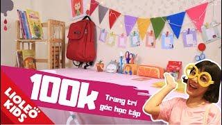 Thử thách 100k chị Lio trang trí góc học tập - Bé học tiếng Anh cùng Lioleo Kids
