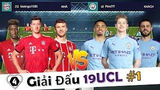 FIFA ONLINE 4 | BÁN KẾT Giải Đấu 19UCL: Bayern Muchen Vs Manchester City 19UCL : Vô Cùng Hấp Dẫn