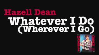 Hazell Dean - Whatever I Do (Wherever I Go) 1984