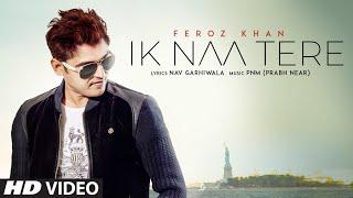 Ik Naa Tere – Feroz Khan