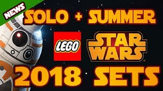 LEGO STAR WARS 2018 SETS - SOLO + SUMMER 2018 Preview Images & Leaks