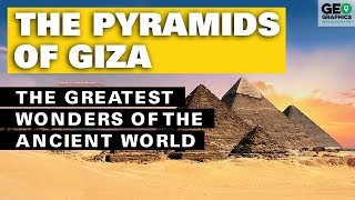 The Pyramids of Giza: The Greatest Wonders of the Ancient World