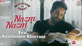 Nazm Nazm feat. Ayushmann Khurrana | Bareilly Ki Barfi | Kriti Sanon & Rajkummar Rao | Arko