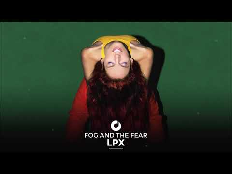 LPX - Fog And The Fear
