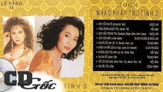 NHẠC PHÁP TRỮ TÌNH 2 - Ngọc Lan, Kiều Nga - Tình Ca Nhạc Pháp Lời Việt Hay Nhất Mọi Thời Đại