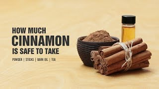 How much Cinnamon is safe to take