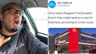 McDonald's fries can cure baldness