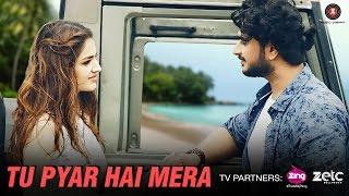 Tu Pyar Hai Mera – Gaurav Sharma
