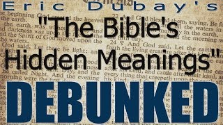 "Eric Dubay's ""Hidden Bible Meanings"" DEBUNKED..."