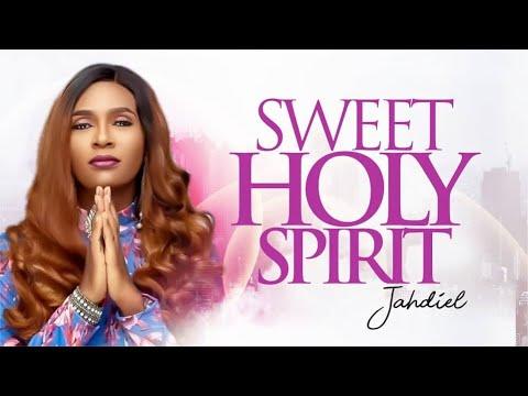 SWEET HOLY SPIRIT - Jahdiel   [@JahdielOfficial]