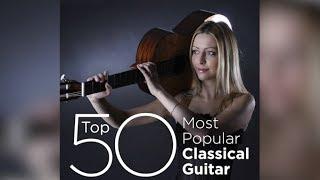 Top 50 Best Classical Guitar Music