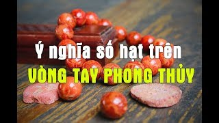 Số hạt trên VÒNG TAY PHONG THỦY có ý nghĩa gì?