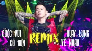 Cuộc Vui Cô Đơn Remix, Quay Lưng Về Nhau Remix -LK VinaHouse Remix Cực Phê Mới Nhất Lê Bảo Bình 2019