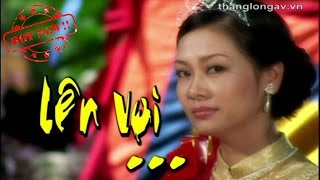 Hài Thăng Long - Hài Xuân Hinh -LÊN VOI - Đạo diễn: Phạm Đông Hồng Bản Đẹp