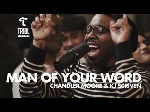 Man of Your Word (feat. Chandler Moore & KJ Scriven) - Maverick City | TRIBL