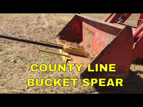 COUNTY LINE BUCKET MOUNT HAY SPEAR~INSTALL AND REVIEW
