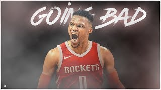 "Russell Westbrook - ""Going Bad"" (ROCKETS HYPE) ᴴᴰ"