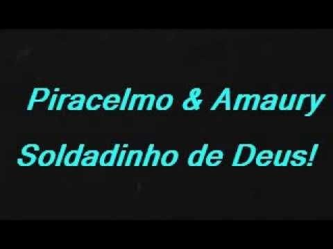 Baixar Piracelmo & Amaury -  Soldadinho de Deus!
