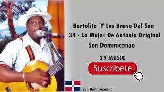 Bartolito Y Los Bravo del Son  34   La Mujer De Antonio Original  Exito