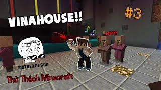 KHI VINAHOUSE XÂM CHIẾM CẢ THẾ GIỚI MINECRAFT!! - Thử Thách Minecraft #3
