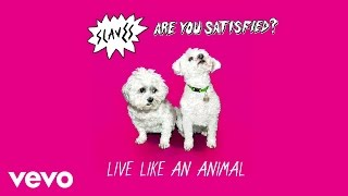 Slaves - Live Like An Animal – Official Audio