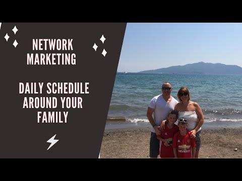 Network Marketing - Daily Schedule Around Your Family