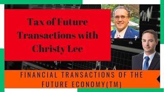 Taxation of Future Economy Transactions: Financial Transactions of the Future Economy