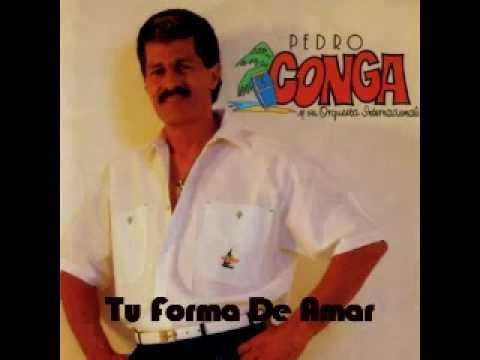Tu Forma De Amar - Pedro Conga