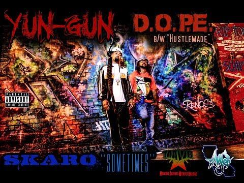 Yun-Gun ''D.O.P.E'' b/w ''Hustlemade'' & Skaro ''Sometimes''