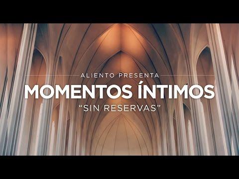 Momentos Íntimos: Sin Reservas - Marco Barrientos & David Reyes