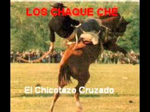 LOS CHAQUE CHÉ - El Chicotazo Cruzado.