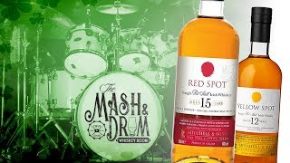 Red Spot 15 Year Irish Whiskey with Yellow Spot 12 Year: The Mash & Drum EP58