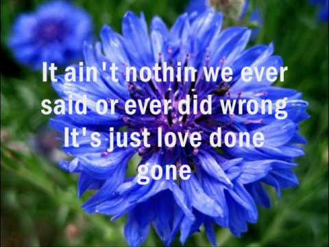 Love Done Gone Lyrics Billy Currington