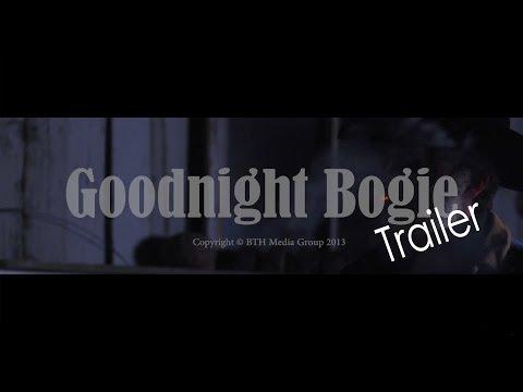 Goodnight Bogie Trailer