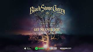 Black Stone Cherry - Get Me Over You - Family Tree (Official Audio)