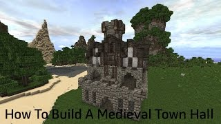 Minecraft Tutorial - How To Build A Medieval Town Hall/Small Castle