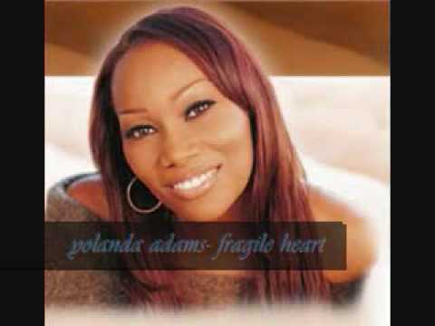 yolanda adams-fragile heart