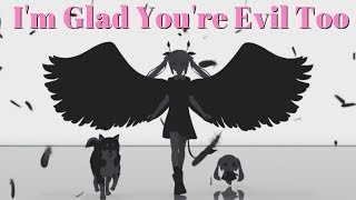 [Vocaloid] I'm Glad You're Evil Too (Eng.)【Ashe】